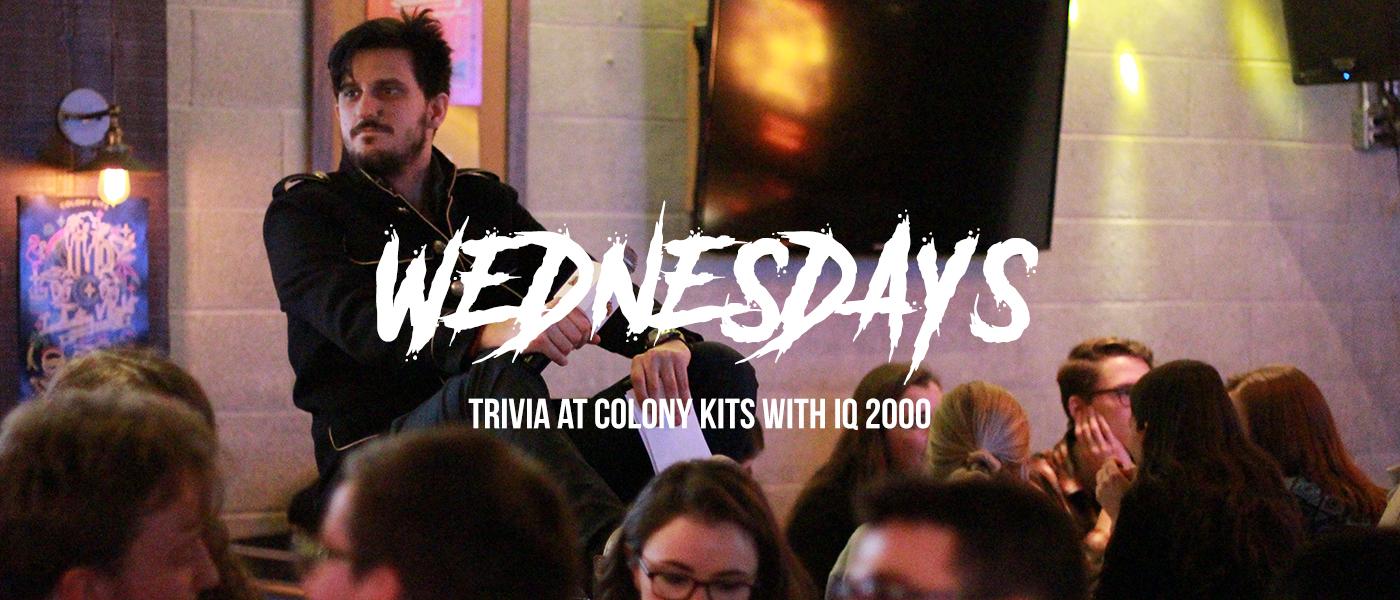 Wednesday Trivia @ Colony Kits